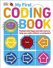 My First Coding Book :  Packed With Flaps and Lots More to Help You Code Without a Computer! - Prottsman, Kiki