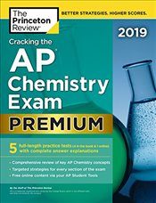 Cracking the AP Chemistry Exam 2019 Premium Edition   -