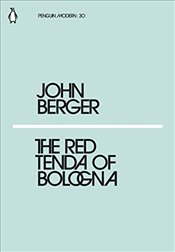 Red Tenda of Bologna : Penguin Modern Classics No.30 - Berger, John