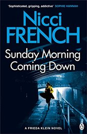 Sunday Morning Coming Down : A Frieda Klein Novel - French, Nicci