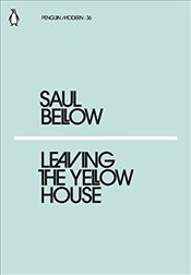 Leaving the Yellow House : Penguin Modern Classics No.36 - Bellow, Saul
