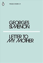 Letter to My Mother : Penguin Modern Classics No.39 - Simenon, Georges