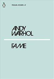 Fame : Penguin Modern Classics No.47 - Warhol, Andy