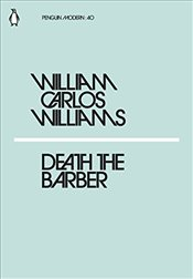 Death the Barber : Penguin Modern Classics No.40 - Williams, William Carlos