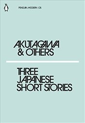 Three Japanese Short Stories : Penguin Modern Classics No.5 - Akutagawa, Ryunosuke
