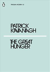 Great Hunger : Penguin Modern Classics No.10 - Kavanagh, Patrick