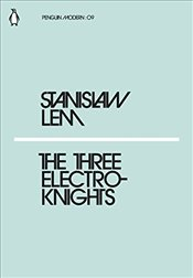 Three Electroknights : Penguin Modern Classics No.9 - Lem, Stanislaw