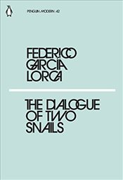 Dialogue of Two Snails : Penguin Modern Classics No.42 - Lorca, Federico Garcia