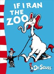 If I Ran the Zoo: Yellow Back Book (Dr. Seuss - Yellow Back Book) - Dr. Seuss