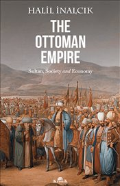 Ottoman Empire : Sultan, Society and Economy - İnalcık, Halil