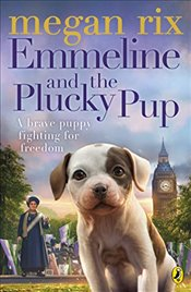 Emmeline and the Plucky Pup - Rix, Megan