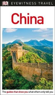 China : DK Eyewitness Travel Guide 3e - Travel, Dk
