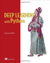 Deep Learning with Python - Chollet, Francois