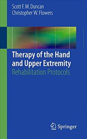 Therapy of the Hand and Upper Extremity - Duncan, Scott F.M.