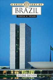 Brief History of Brazil - Meade, Teresa A.