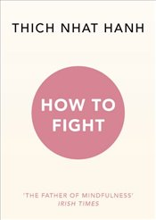 How To Fight - Hanh, Thich Nhat