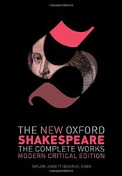 New Oxford Shakespeare : The Complete Works : Modern Critical Edition - Shakespeare, William