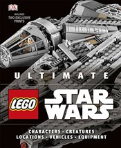 Ultimate LEGO Star Wars : Includes exclusive prints - Malloy, Chris