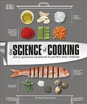 Science of Cooking : Every Question Answered to Give You the Edge - Farrimond, Stuart