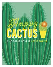 Happy Cactus : Choose It, Love It, Let It Thrive  - Pilbeam, John