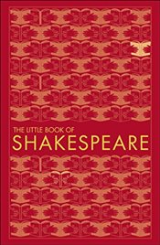Big Ideas : The Little Book of Shakespeare -