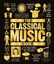 Classical Music Book : Big Ideas Simply Explained -
