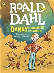 Danny, the Champion of the World  - Dahl, Roald