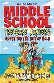 Treasure Hunters : Quest for the City of Gold - Patterson, James