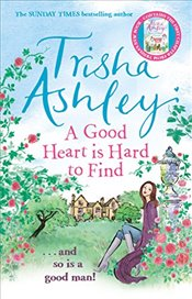 Good Heart is Hard to Find - Ashley, Trisha