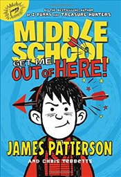 Middle School : Get Me Out of Here! - Patterson, James