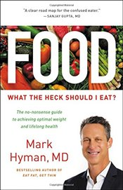 Food : What the Heck Should I Eat? - Hyman, Mark