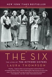 Six : The Lives of the Mitford Sisters - Thompson, Laura