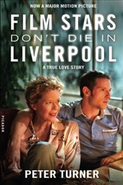 Film Stars Dont Die in Liverpool : A True Love Story - Turner, Peter