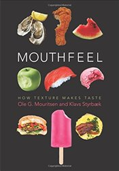 Mouthfeel : How Texture Makes Taste  - Mouritsen, Ole