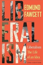 Liberalism : The Life of an Idea - Fawcett, Edmund