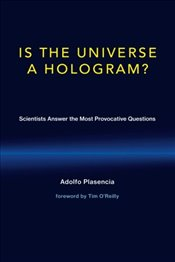 Is the Universe a Hologram? : Scientists Answer the Most Provocative Questions - Plasencia, Adolfo