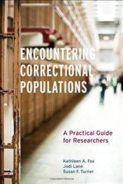 Encountering Correctional Populations : A Practical Guide for Researchers - Fox, Kathleen A.