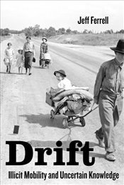 Drift : Illicit Mobility and Uncertain Knowledge - Ferrell, Jeff