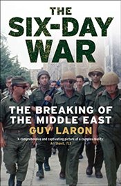 Six-Day War : The Breaking of the Middle East - Laron, Guy
