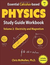 Essential Calculus-Based Physics Study Guide Workbook : Electricity and Magnetism - McMullen, Chris