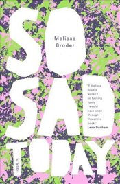 So Sad Today : Personal Essays - Broder, Melissa