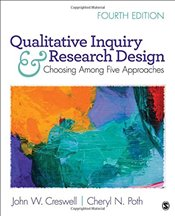 Qualitative Inquiry and Research Design : Choosing Among Five Approaches - Creswell, Cheryl N. Poth John W.