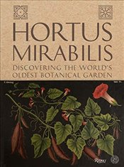 Hortus Mirabilis : Journey to Padua and the Worlds Oldest Botanical Garden -