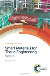Smart Materials for Tissue Engineering : Applications - Wang, Qun