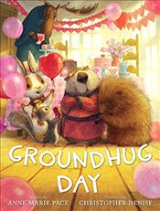 Groundhug Day - Pace, Anne Marie