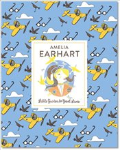 Amelia Earhart : Little Guides to Great Lives - Thomas, Isabel