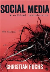 Social Media : A Critical Introduction - Fuchs, Christian