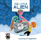 Little Alien : A Journey of Imagination - Quinn, Jason