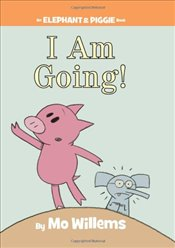 I Am Going ! (Elephant and Piggie Book) - Willems, Mo