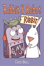 Rabbit and Robot and Ribbit - Bell, Cece